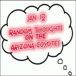 Random Thoughts On The Arizona Coyotes: Jan. 12