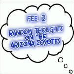 Random Thoughts On The Arizona Coyotes: Feb. 2